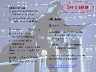El doctor -Ser E xpresión  impersonal (¡Es  fácil dormir  en  clase !) L ocation /Time of event (El  partido es  en e