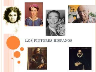 Los pintores hispanos