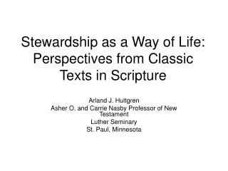 Stewardship as a Way of Life: Perspectives from Classic Texts in Scripture