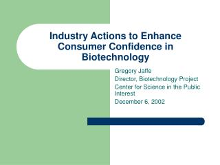 Industry Actions to Enhance Consumer Confidence in Biotechnology