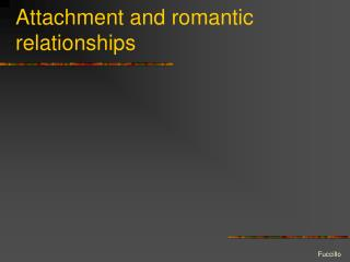 Attachment and romantic relationships