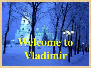 Welcome to  Vladimir