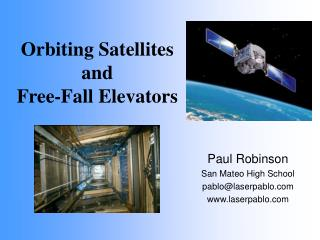 Orbiting Satellites  and  Free-Fall Elevators