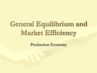 General Equilibrium and Market Efficiency