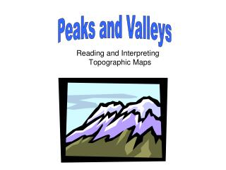 Reading and Interpreting Topographic Maps