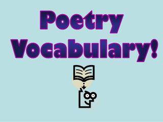 Poetry  Vocabulary!