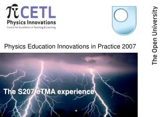 Physics Education Innovations in Practice 2007