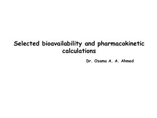 Selected bioavailability and pharmacokinetic calculations