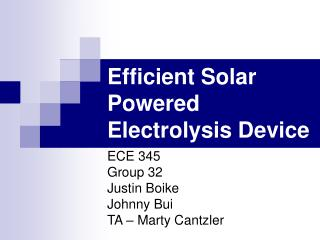 Efficient Solar Powered Electrolysis Device