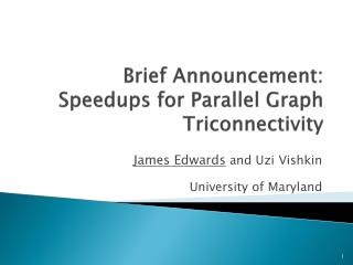Brief Announcement: Speedups for Parallel Graph Triconnectivity