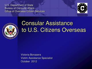 Consular Assistance  to  U.S. Citizens Overseas