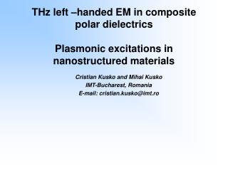 THz left –handed EM in composite polar dielectrics  Plasmonic excitations in nanostructured materials