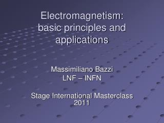 Electromagnetism: basic principles and applications