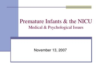 Premature Infants & the NICU Medical & Psychological Issues