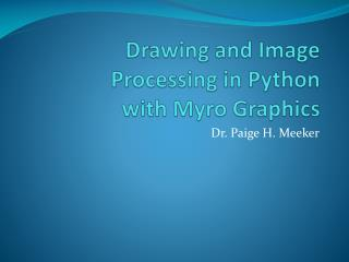 Drawing and Image Processing  in Python with  Myro  Graphics