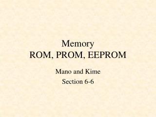 Memory ROM, PROM, EEPROM