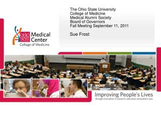 The Ohio State University College of Medicine  Medical Alumni Society  Board of Governors Fall Meeting September 11, 20