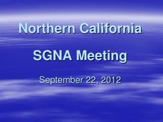 Northern California SGNA Meeting September 22, 2012