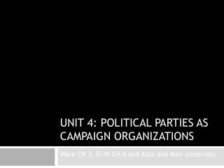 Unit 4: Political Parties as Campaign Organizations