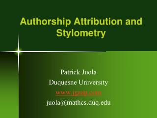 Authorship Attribution and Stylometry