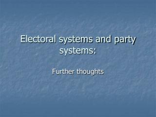Electoral systems and party systems: