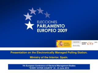 Presentation on the Electronically Managed Polling Station. Ministry of the Interior. Spain.