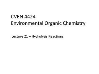 CVEN 4424 Environmental Organic Chemistry