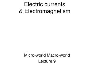 Electric currents & Electromagnetism