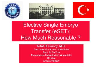 Elective Single Embryo Transfer (eSET); How Much Reasonable ?
