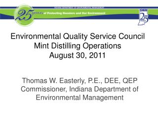 Environmental Quality Service Council Mint Distilling Operations August 30, 2011