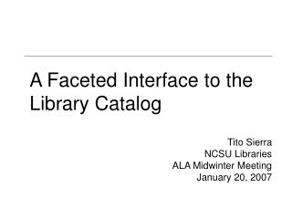A Faceted Interface to the Library Catalog