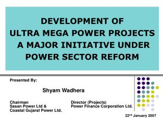 DEVELOPMENT OF ULTRA MEGA POWER PROJECTS  A MAJOR INITIATIVE UNDER  POWER SECTOR REFORM