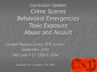 Curriculum Update: Crime Scenes Behavioral Emergencies Toxic Exposure Abuse and Assault