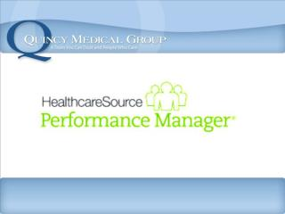 Quincy Medical Group will now be using Performance Manager (PFM)to track performance.