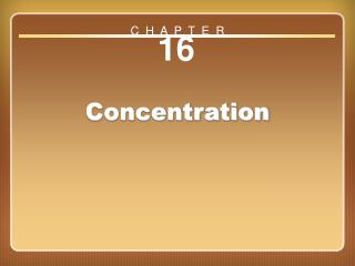 Chapter 16: Concentration