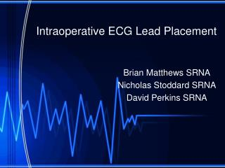 Intraoperative ECG Lead Placement