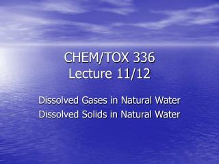 CHEM/TOX 336 Lecture 11/12