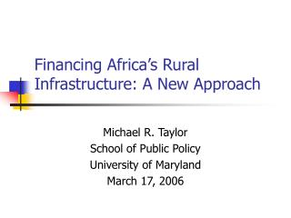 Financing Africa�s Rural Infrastructure: A New Approach