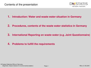 Introduction: Water and waste water situation in Germany Procedures, contents of the waste water statistics in Germany
