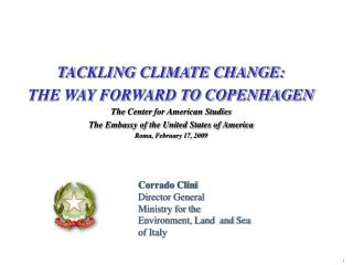 TACKLING CLIMATE CHANGE:  THE WAY FORWARD TO COPENHAGEN The  Center  for American Studies The Embassy of the United Sta