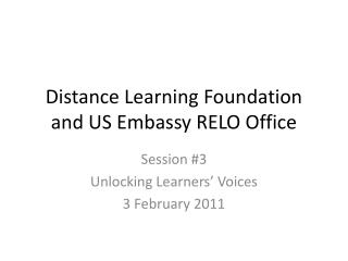 Distance Learning Foundation and US Embassy RELO Office
