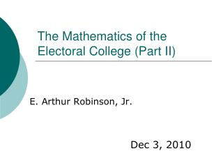 The Mathematics of the Electoral College (Part II)