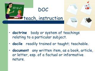 DOC teach, instruction