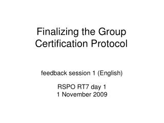 Finalizing the Group Certification Protocol