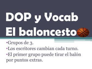 DOP y  Vocab El baloncesto