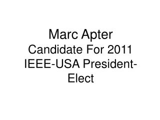 Marc Apter Candidate For 2011 IEEE-USA President-Elect