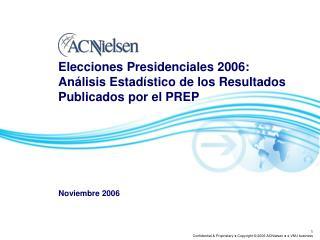 Elecciones Presidenciales 2006: Análisis Estadístico de los Resultados Publicados por el PREP