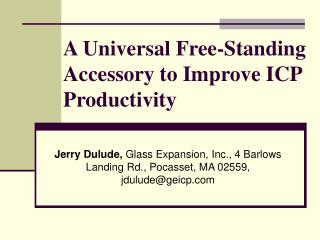 A Universal Free-Standing Accessory to Improve ICP Productivity