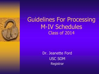 Guidelines For Processing M-IV Schedules Class of 2014