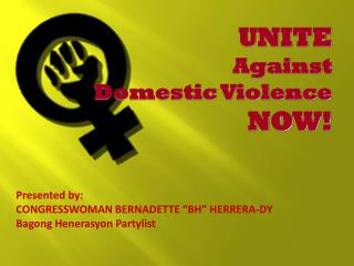 UNITE Against  Domestic Violence  NOW!